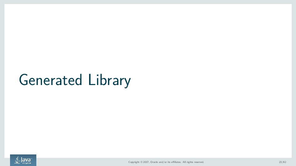 Generated Library Copyright © 2017, Oracle and/...