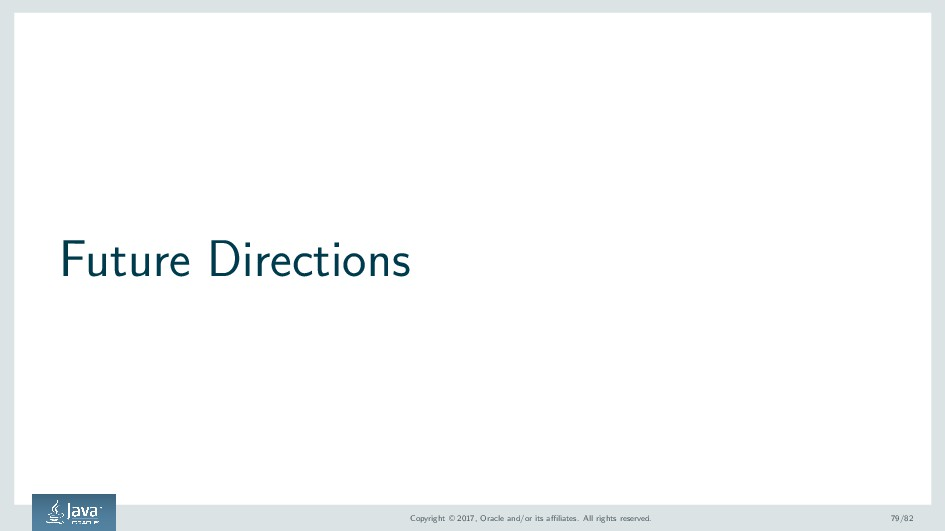 Future Directions Copyright © 2017, Oracle and/...