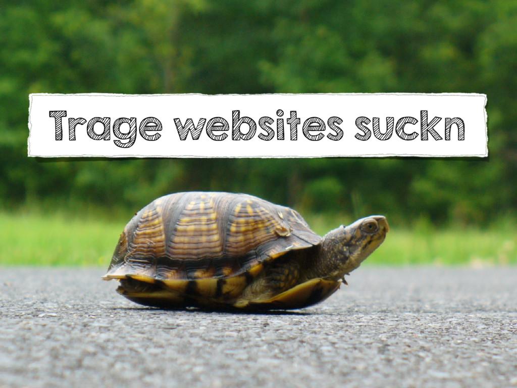 Trage websites suckn