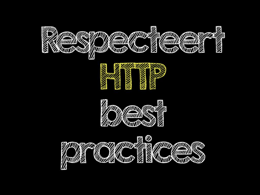 Respecteert HTTP best practices