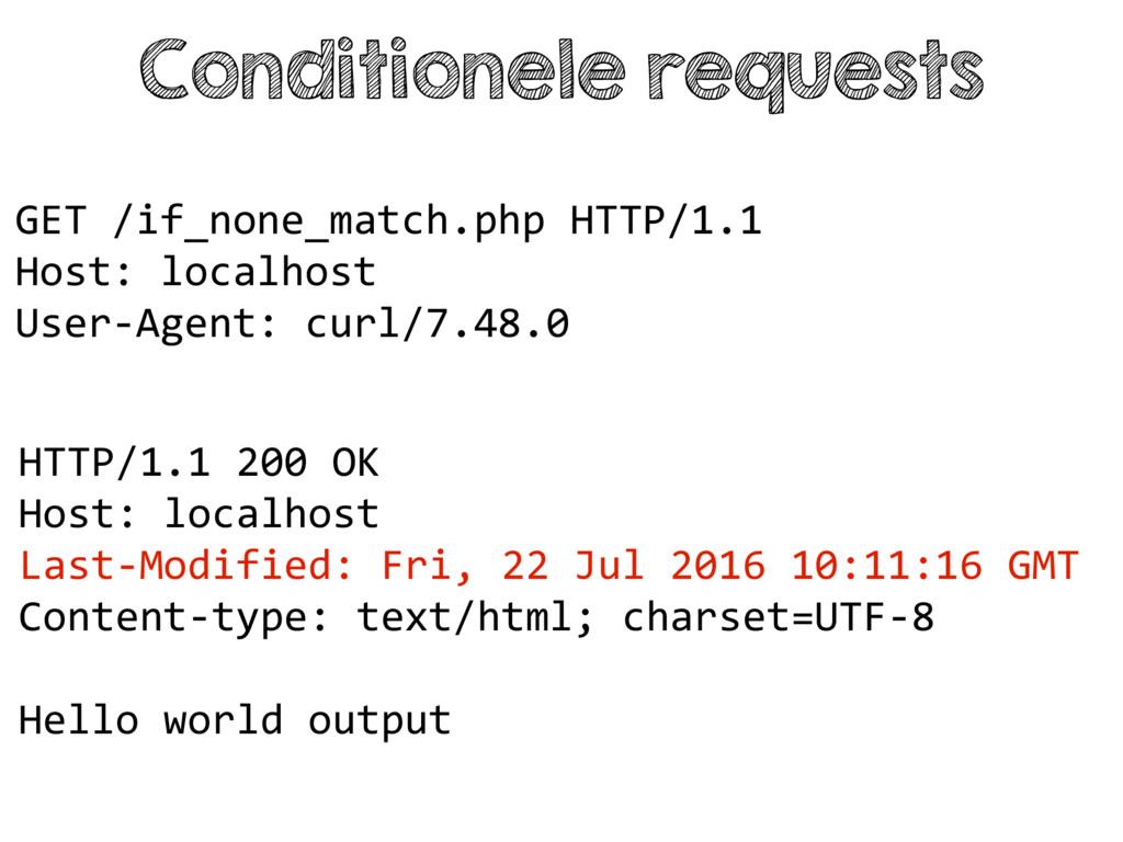 Conditionele requests HTTP/1.1 200 OK Host: loc...
