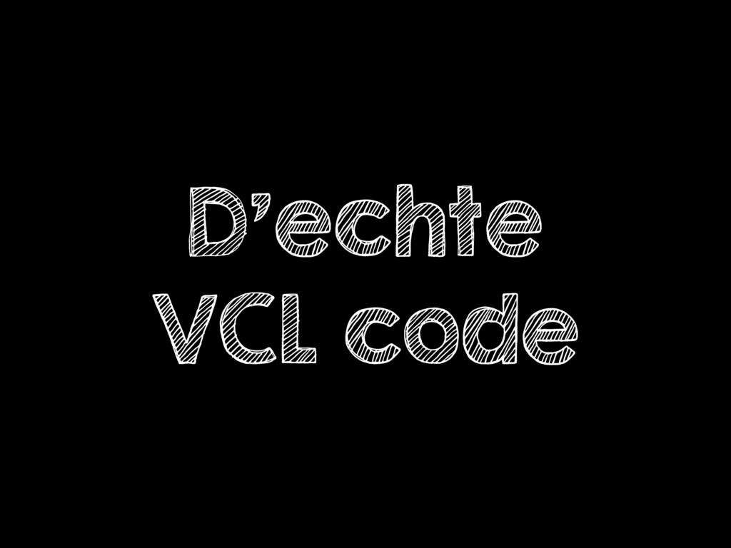 D'echte VCL code