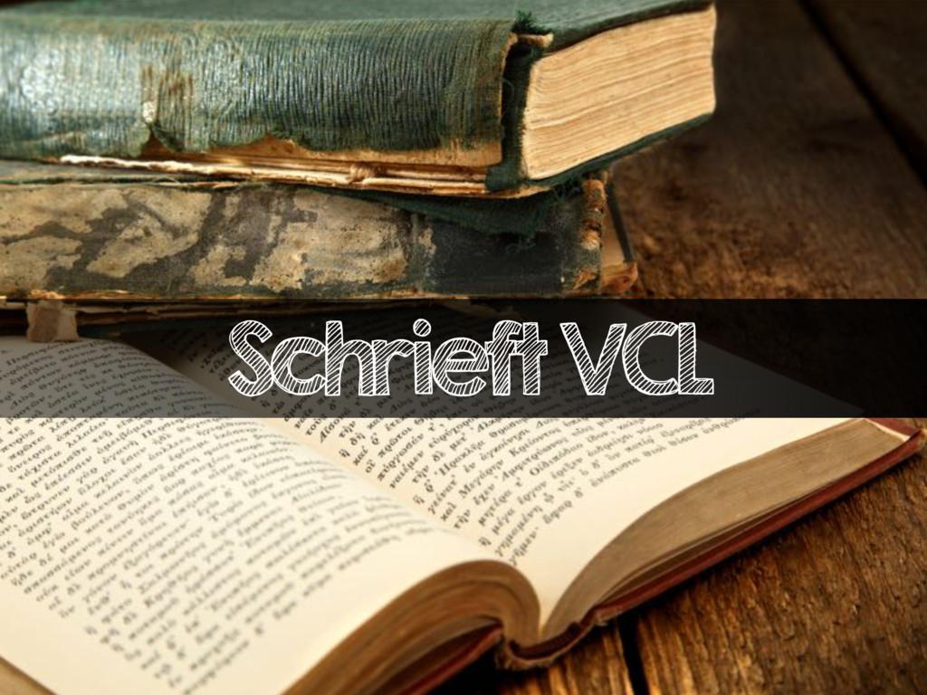 Schrieft VCL