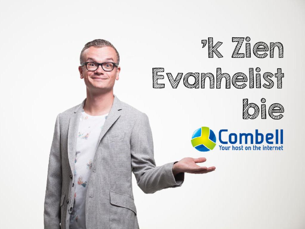'k Zien Evanhelist bie