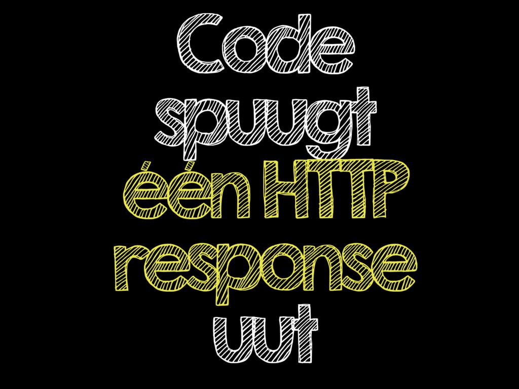 Code spuugt één HTTP response uut