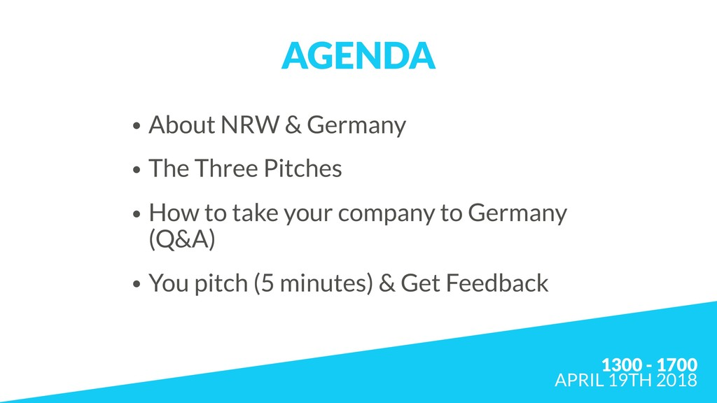 AGENDA • About NRW & Germany • The Three Pitche...