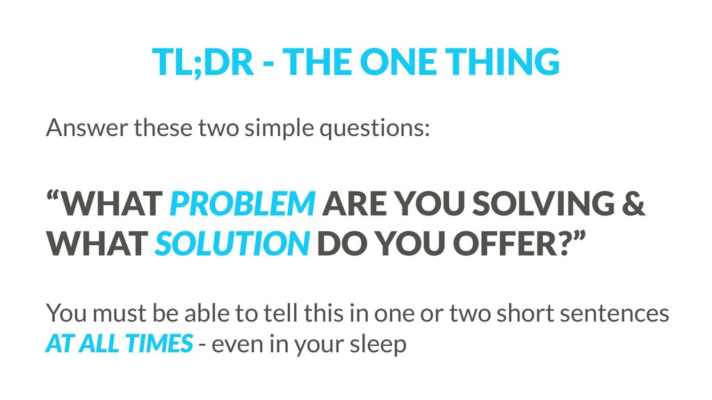 TL;DR - THE ONE THING Answer these two simple q...