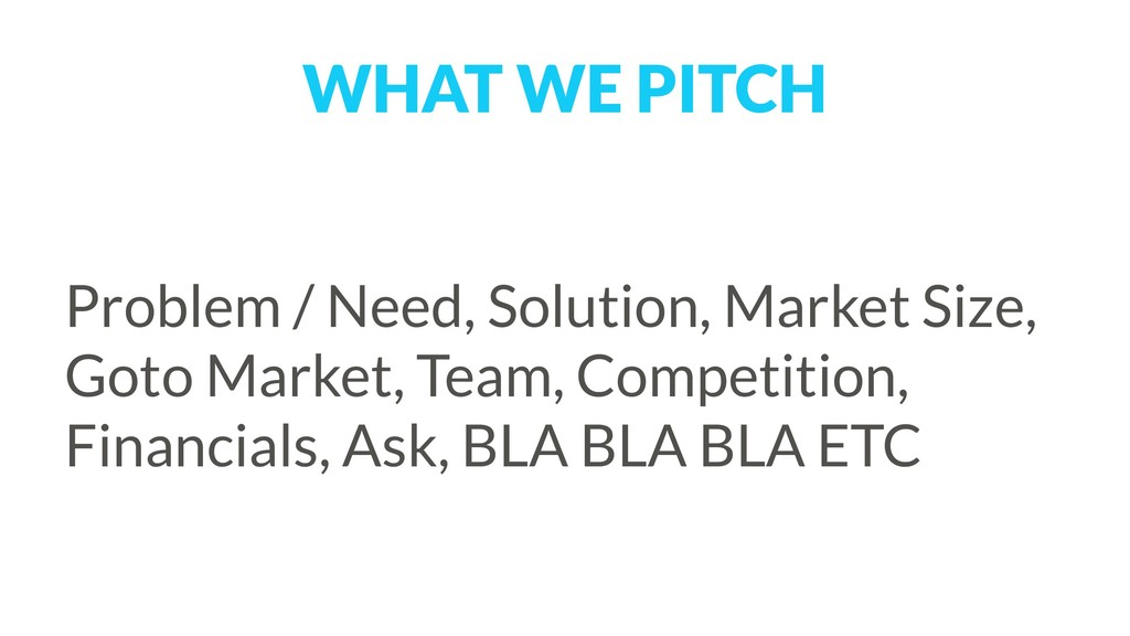 WHAT WE PITCH Problem / Need, Solution, Market ...