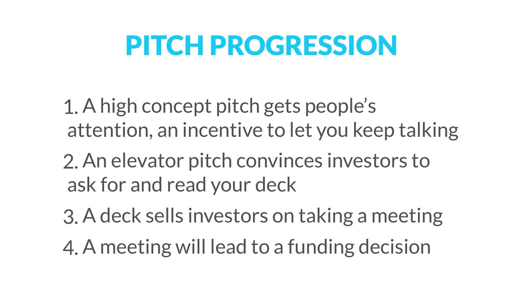 PITCH PROGRESSION 1. A high concept pitch gets ...