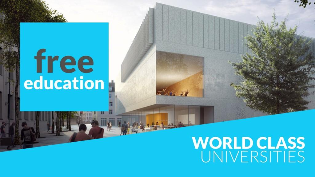 WORLD CLASS UNIVERSITIES free education