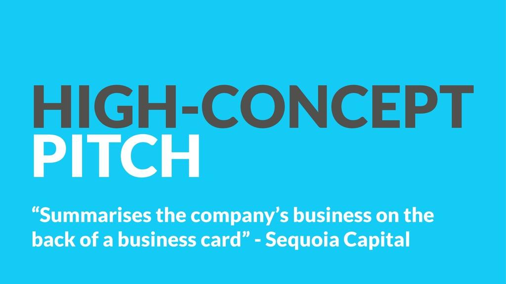 "HIGH-CONCEPT PITCH ""Summarises the company's bu..."