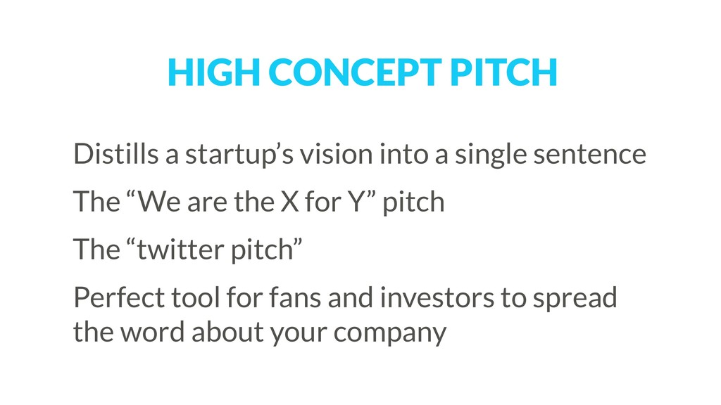 HIGH CONCEPT PITCH Distills a startup's vision ...