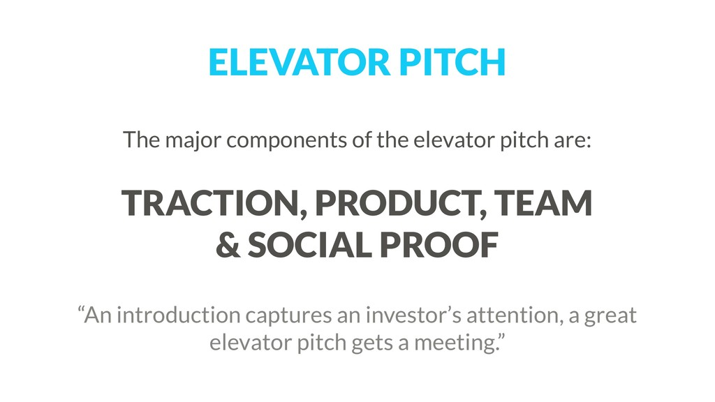 ELEVATOR PITCH The major components of the elev...