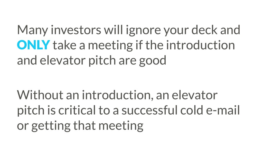 Many investors will ignore your deck and ONLY t...