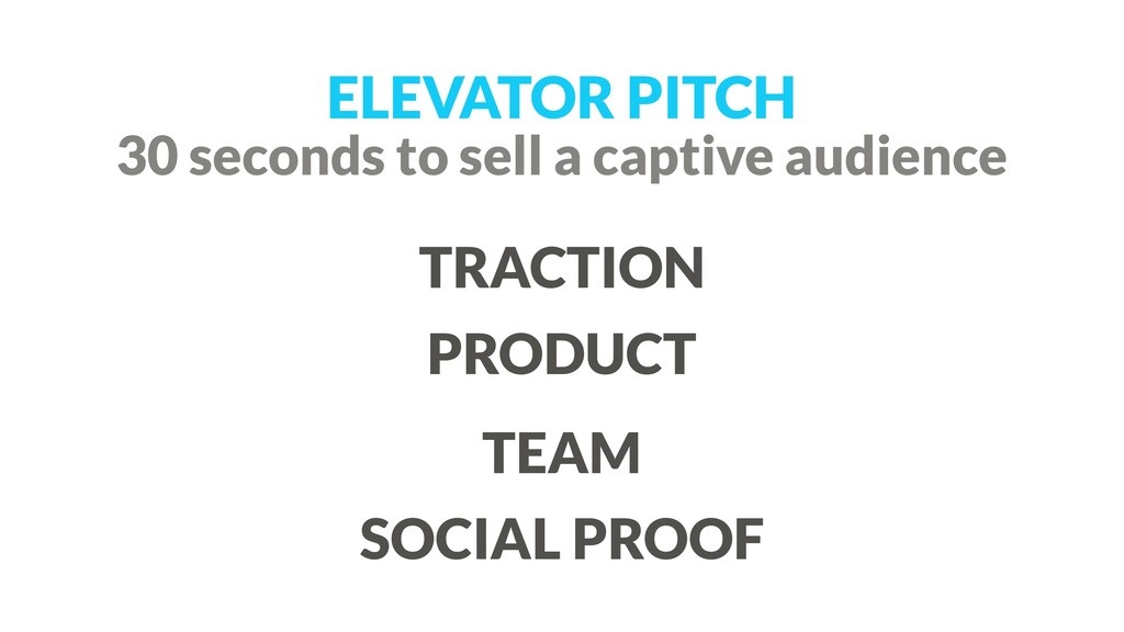 ELEVATOR PITCH TRACTION PRODUCT TEAM SOCIAL PRO...