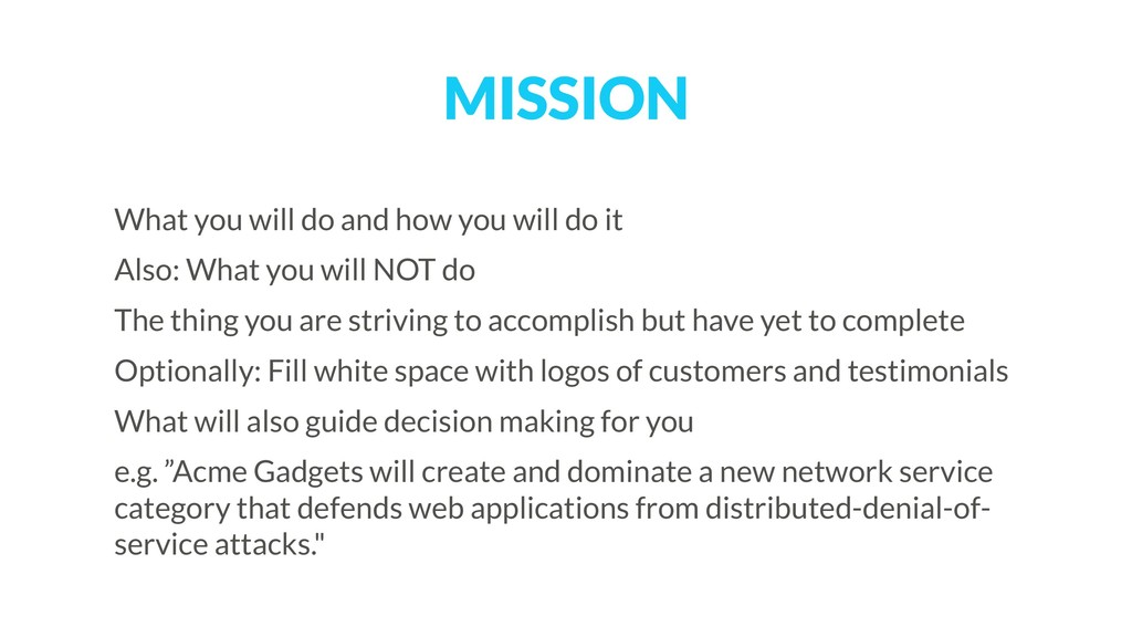 MISSION What you will do and how you will do it...