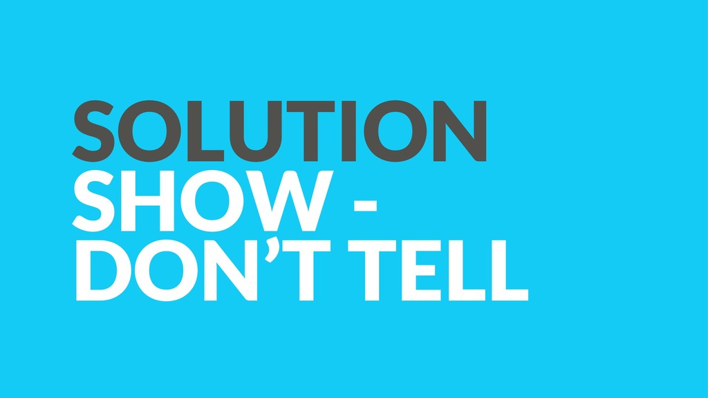 SOLUTION SHOW - DON'T TELL