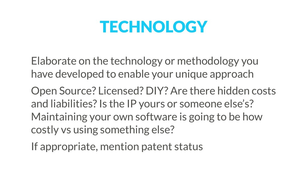 TECHNOLOGY Elaborate on the technology or metho...