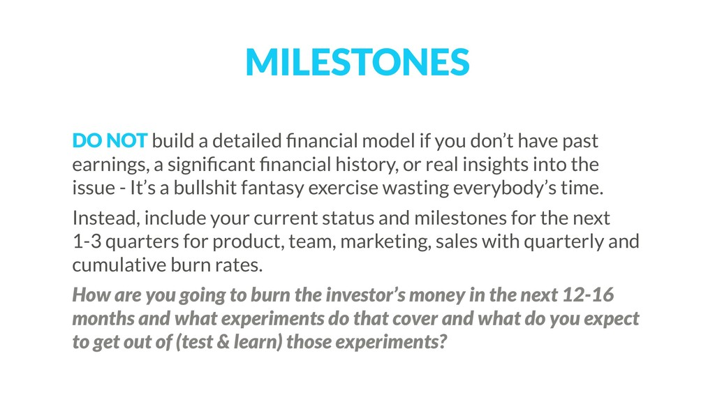 MILESTONES DO NOT build a detailed financial mod...