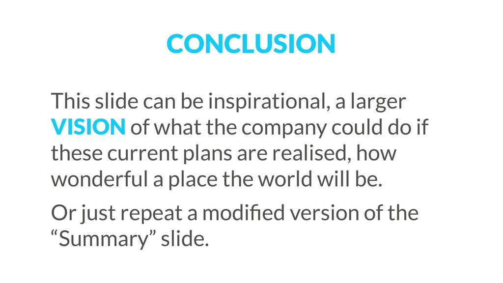 CONCLUSION This slide can be inspirational, a l...