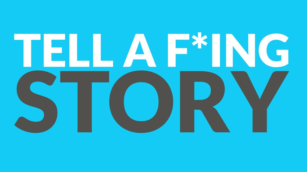TELL A F*ING STORY