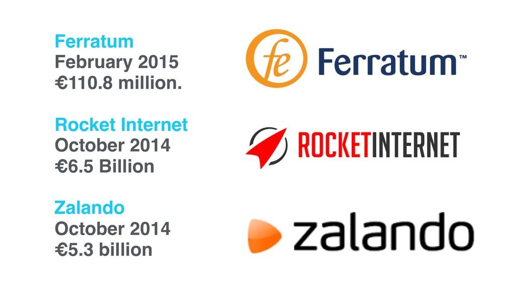 Ferratum February 2015 €110.8 million. Rocket I...