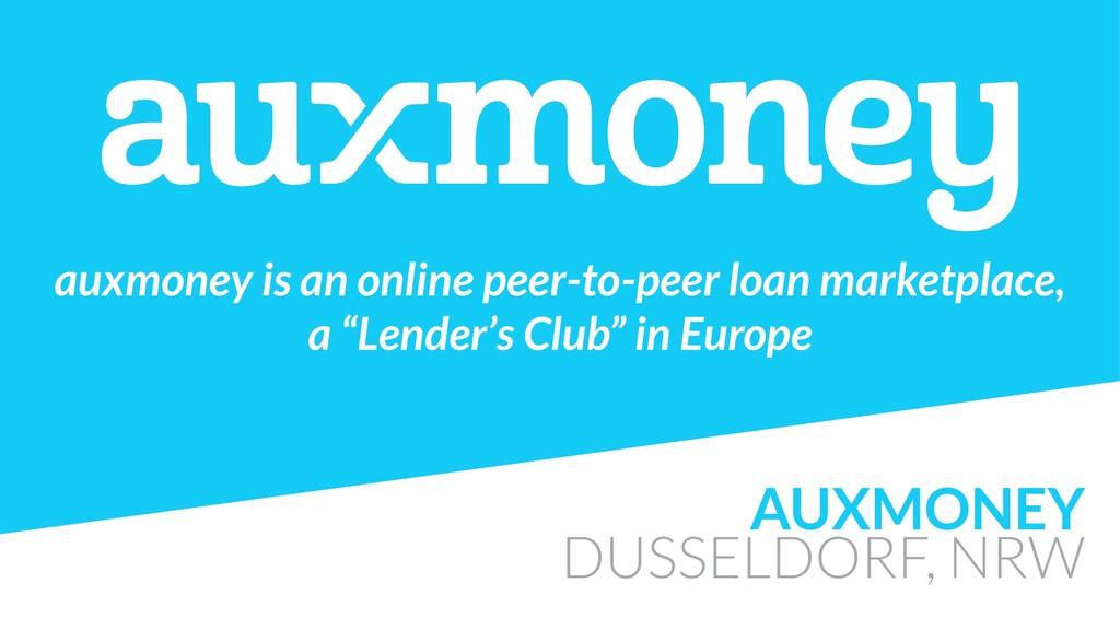 AUXMONEY DUSSELDORF, NRW auxmoney is an online ...