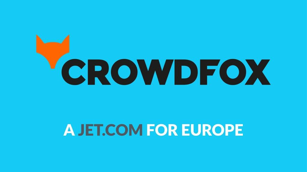 A JET.COM FOR EUROPE
