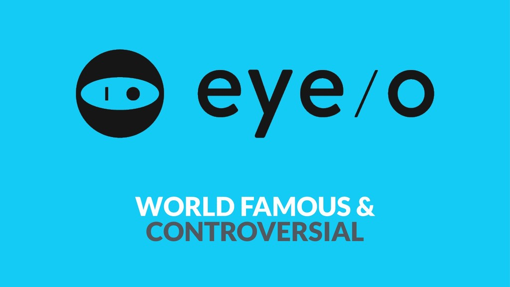 WORLD FAMOUS & CONTROVERSIAL