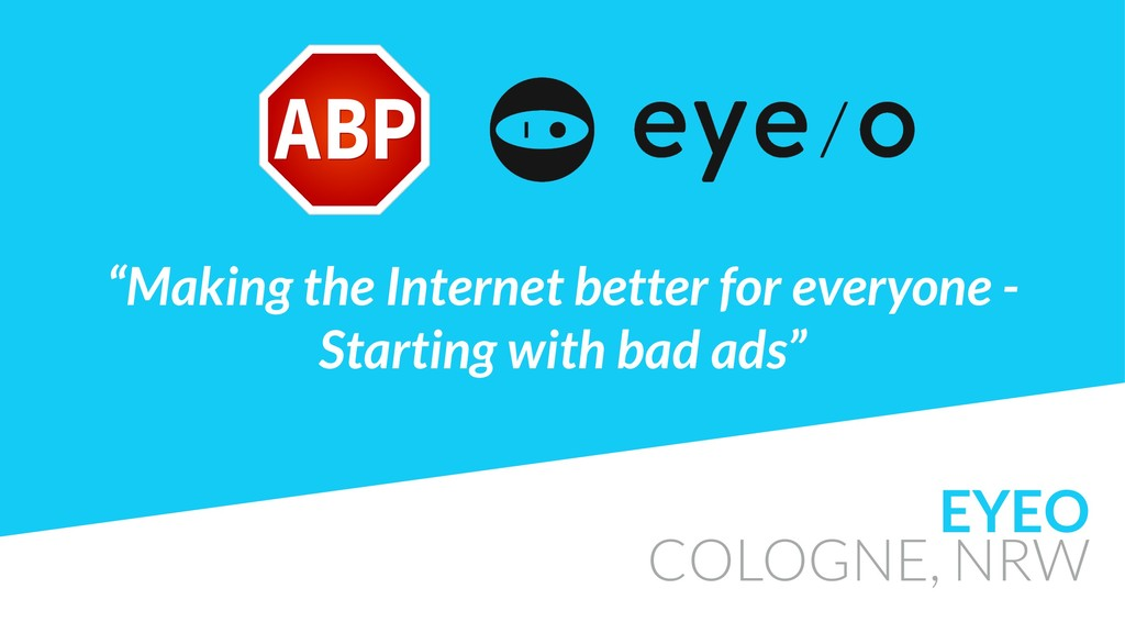 """EYEO COLOGNE, NRW """"Making the Internet better f..."""