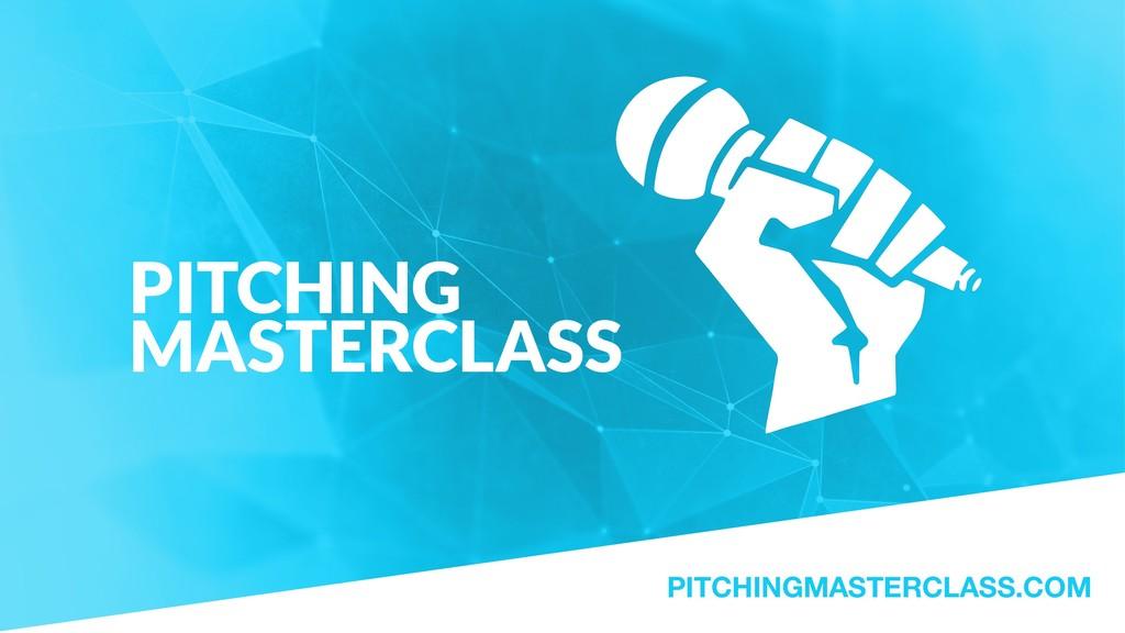 PITCHINGMASTERCLASS.COM PITCHING MASTERCLASS