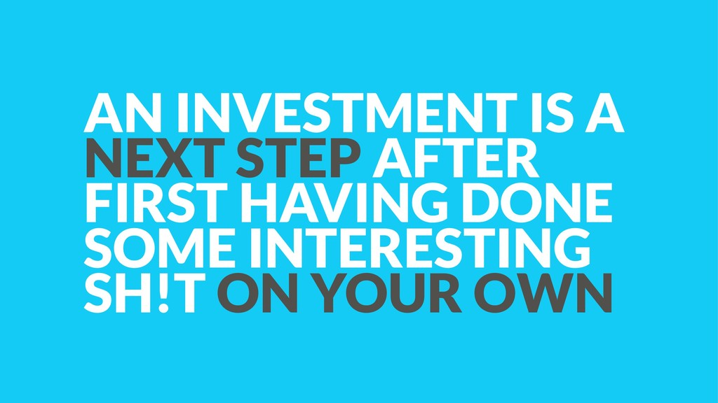 AN INVESTMENT IS A NEXT STEP AFTER FIRST HAVING...
