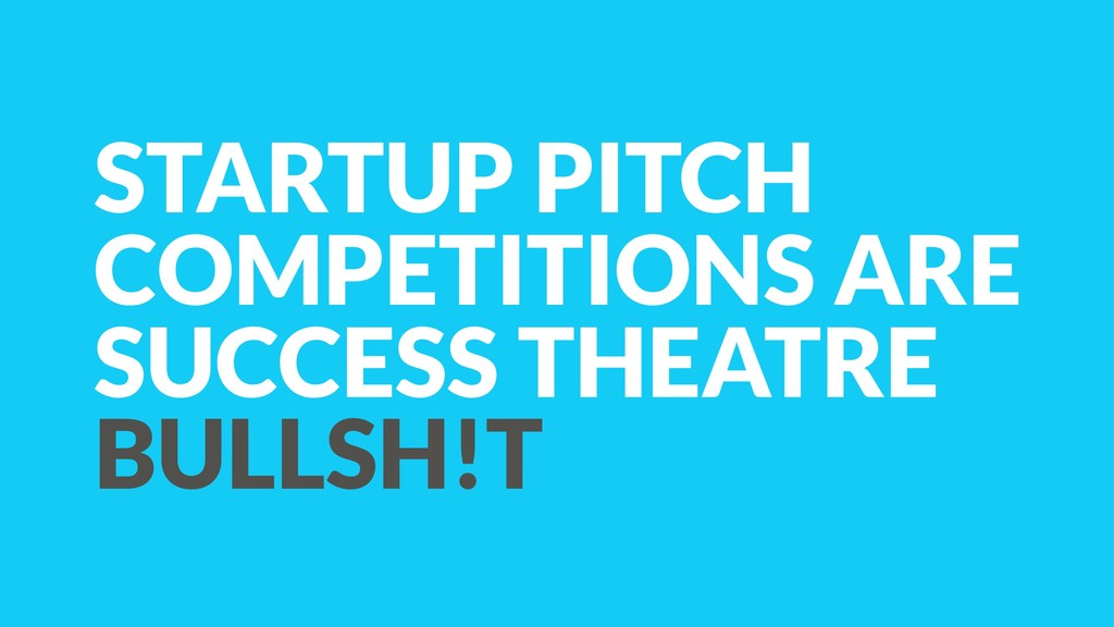 STARTUP PITCH COMPETITIONS ARE SUCCESS THEATRE ...