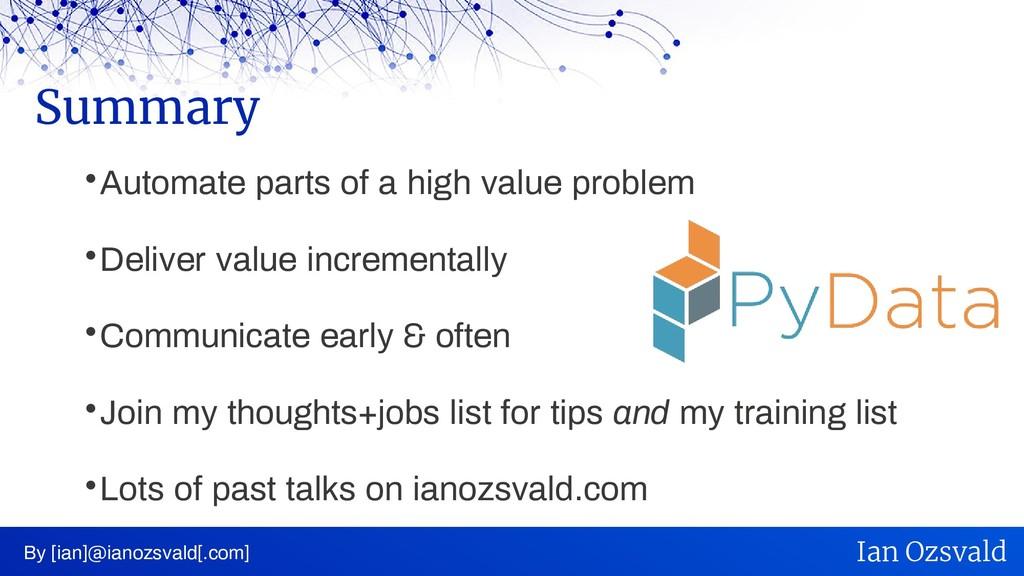  Automate parts of a high value problem  Deli...