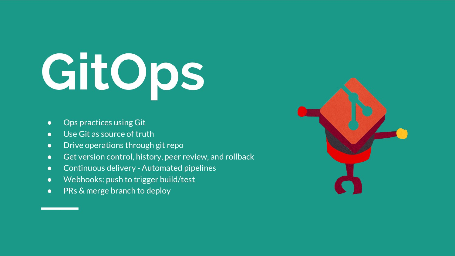 GitOps ● Ops practices using Git ● Use Git as s...