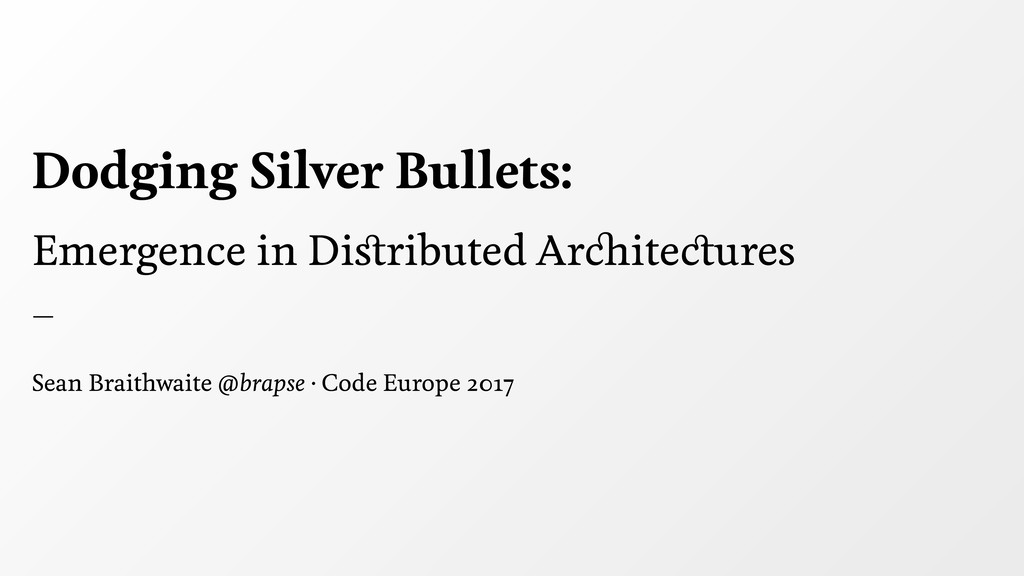 Emergence in Distributed Architectures — Sean Br...