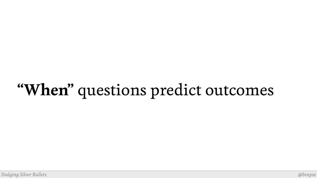 "@brapse Dodging Silver Bullets ""When"" questions..."