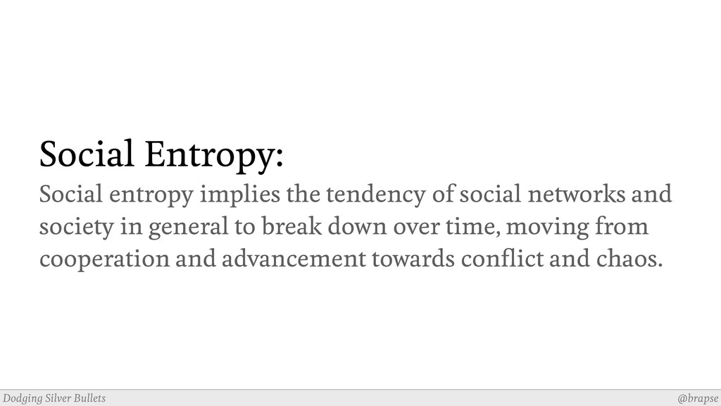 @brapse Dodging Silver Bullets Social Entropy: ...