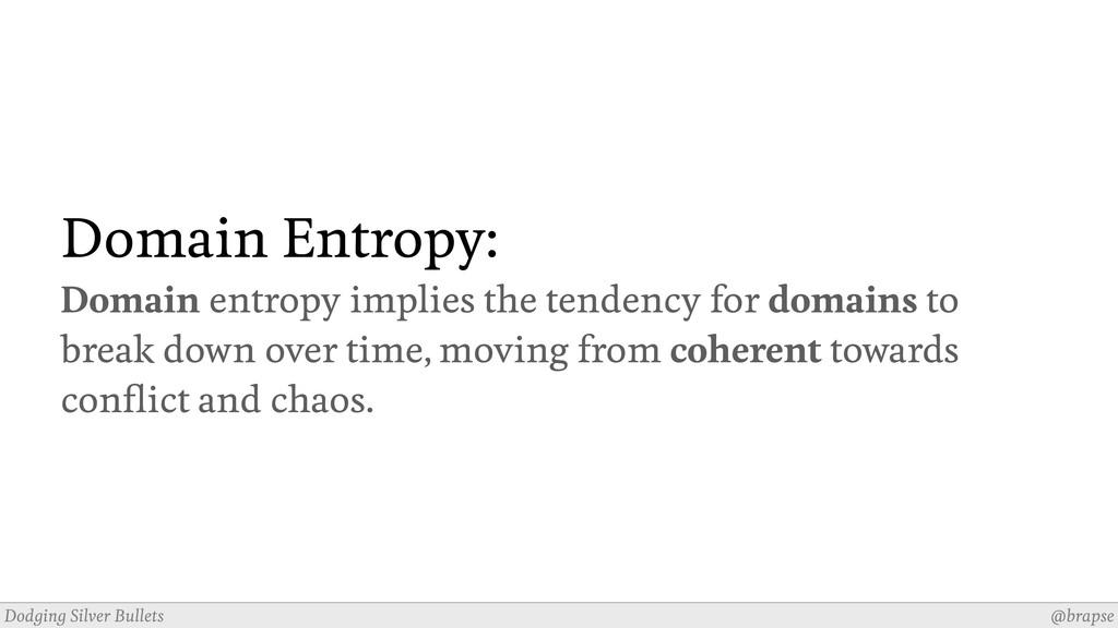 @brapse Dodging Silver Bullets Domain Entropy: ...