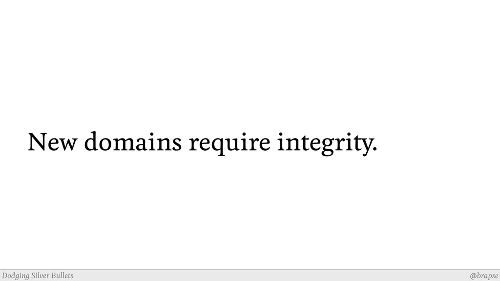 @brapse Dodging Silver Bullets New domains requ...