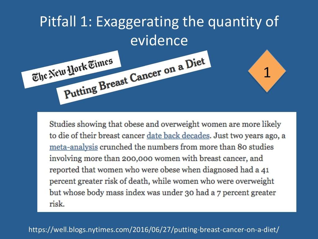 Pitfall 1: Exaggerating the quantity of evidenc...