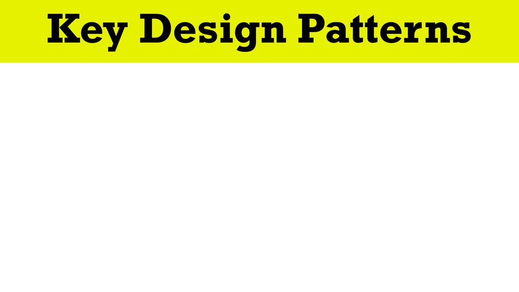 Everything Happens At Once Key Design Patterns