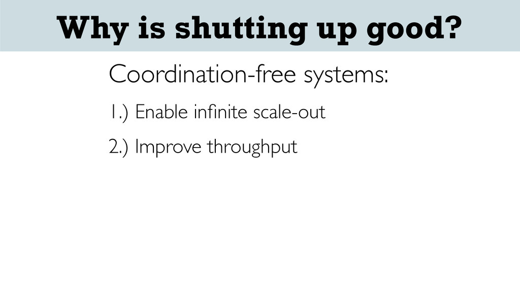 Coordination-free systems: 1.) Enable infinite s...