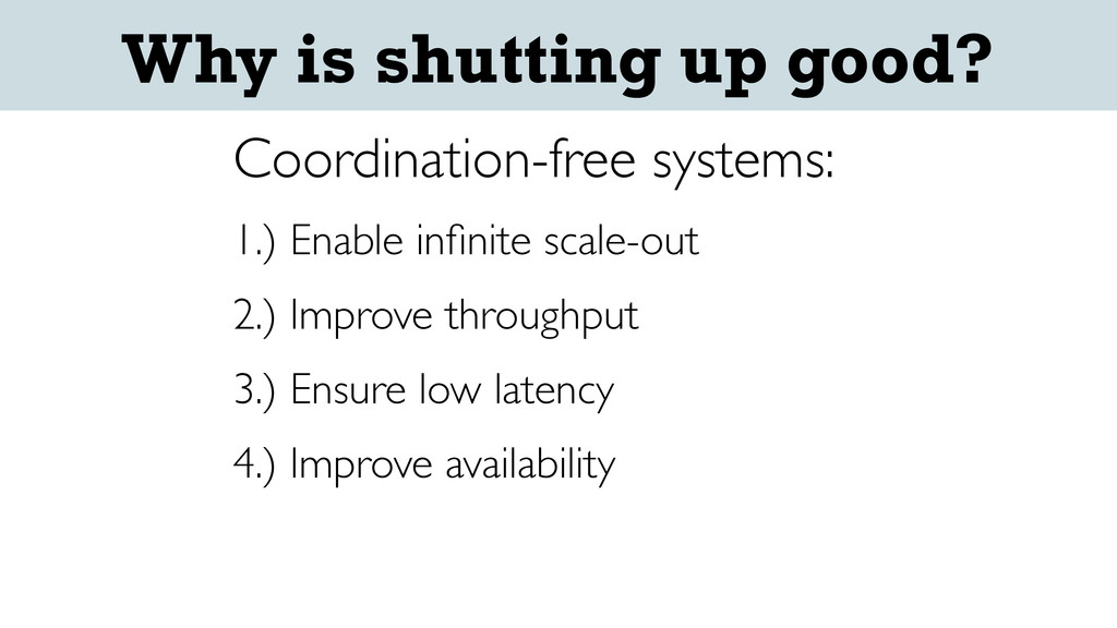 Why is shutting up good? Coordination-free syst...