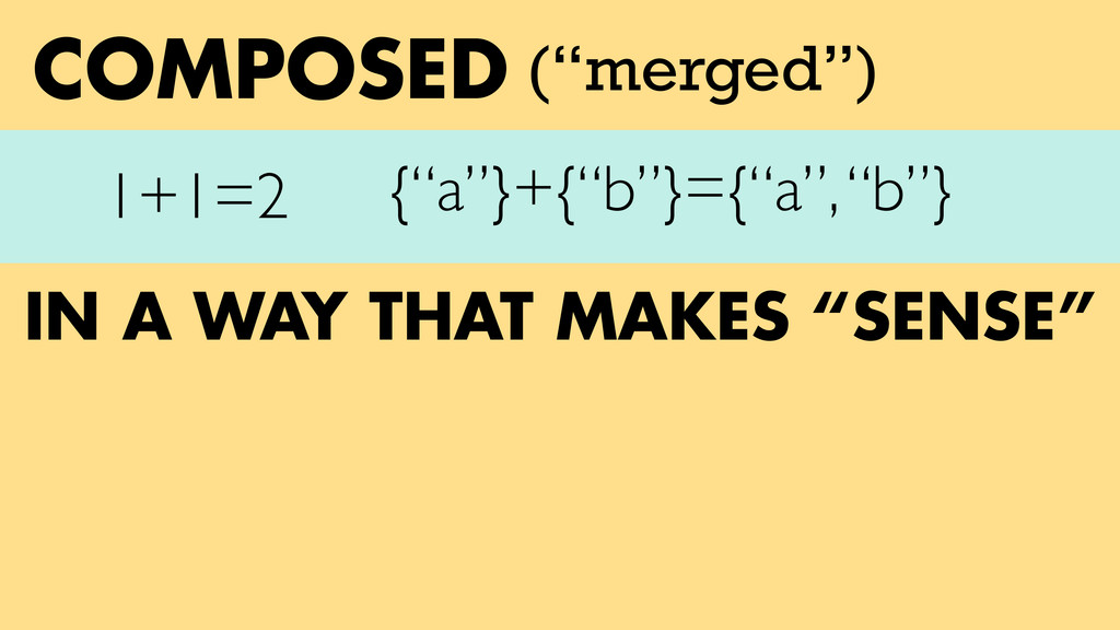 "IN A WAY THAT MAKES ""SENSE"" COMPOSED 1+1=2 {""a""..."