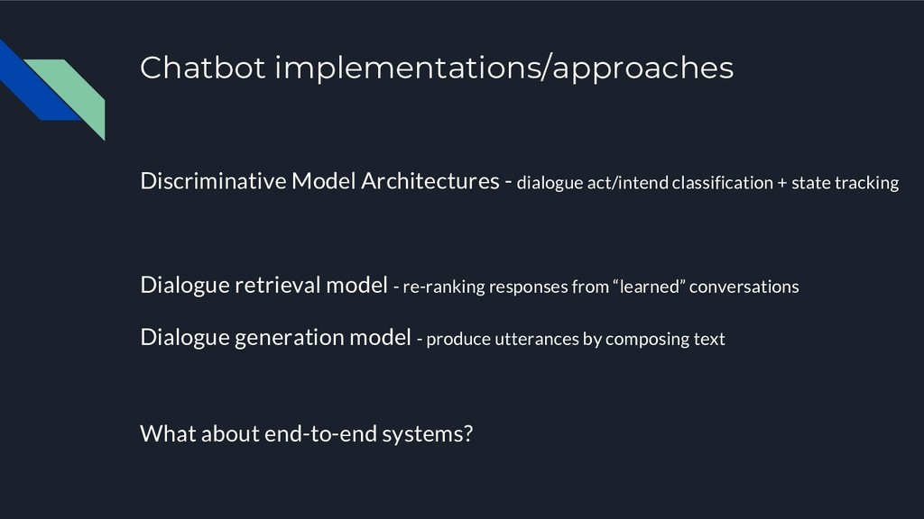 Chatbot implementations/approaches Discriminati...
