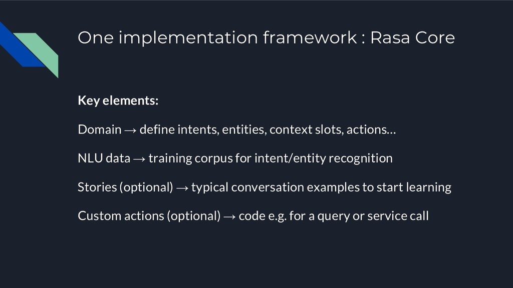 One implementation framework : Rasa Core Key el...