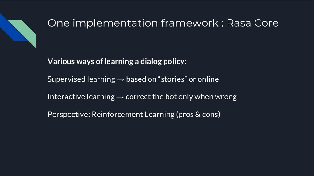 One implementation framework : Rasa Core Variou...