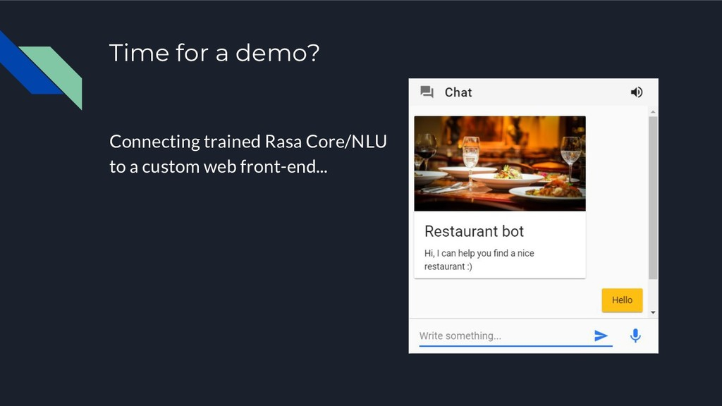 Time for a demo? Connecting trained Rasa Core/N...