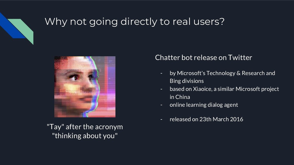 "Why not going directly to real users? ""Tay"" aft..."